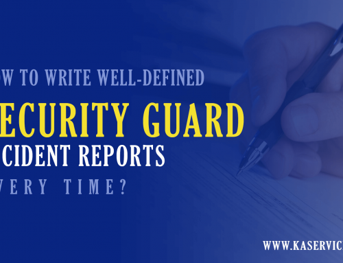 How To Write Well-defined Security Guard Incident Reports Every Time?